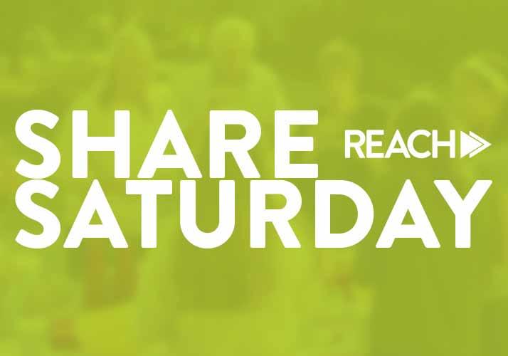 Share Saturday - REACH