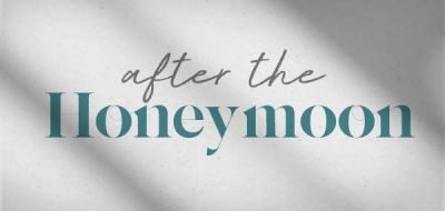 After the Honeymoon Message Series