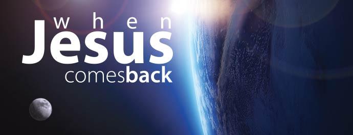 When Jesus Comes Back