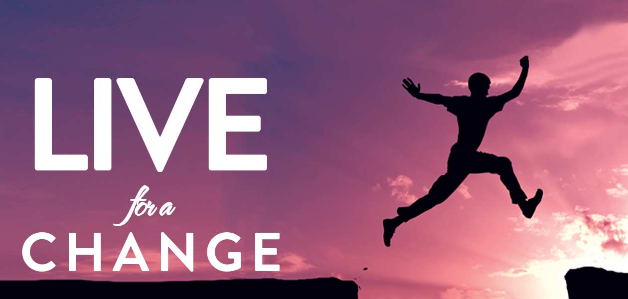 Live For Change Message Series