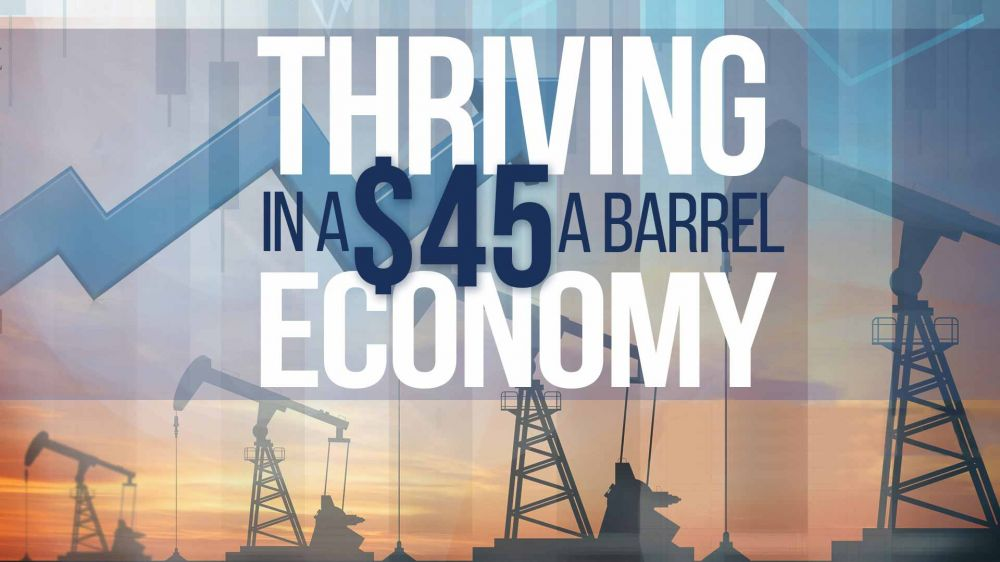 Thriving in a $45 a Barrel Economy 16x9