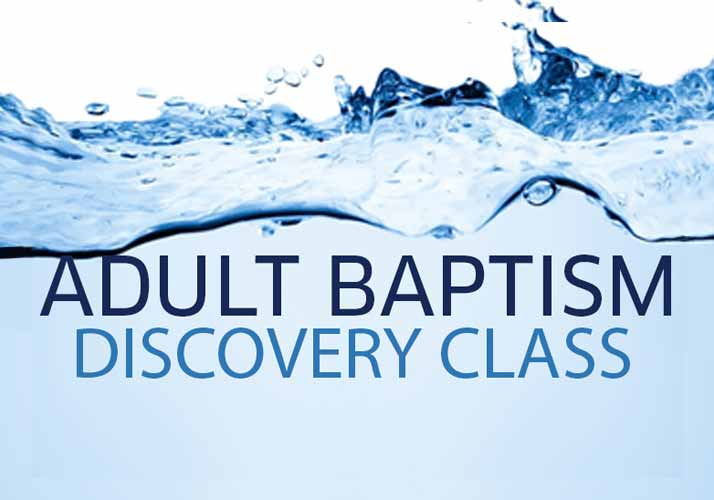 Adult Baptism Discovery Class